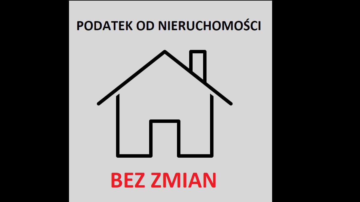 """Na zdjęciu grafika przedstawiająca kontury domu oraz napis """"Podatek od nieruchomości bez zmian"""""""